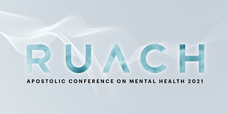 RUACH 2021. Apostolic Conference on Mental Health tickets