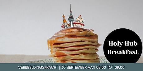 Holy Hub Breakfast - Verbeeldingskracht tickets