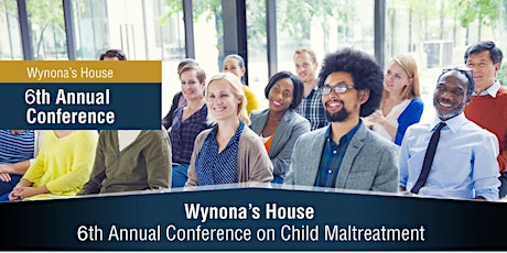 Wynona's House Presents the 6th Annual Conference on Child Maltreatment tickets