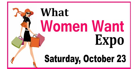 What Women Want Expo tickets