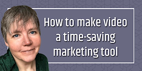 How to make video a time-saving marketing tool tickets