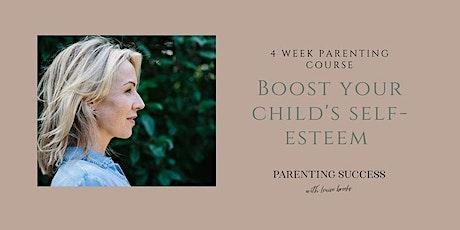 Boost your child's self-esteem (4 week online parenting course) tickets