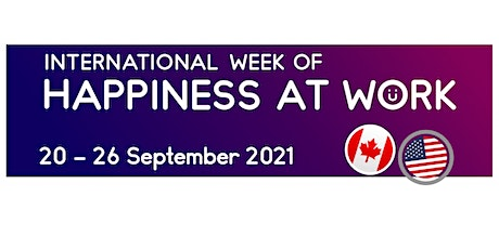 International Week of Happiness at Work in North America tickets