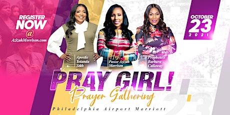 Pray Girl! Prayer Gathering tickets