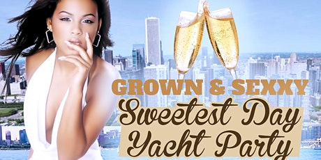 Grown & Sexxy Sweetest Day Yacht Party tickets
