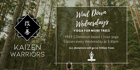 Wind Down Wednesdays : YOGA for more Trees tickets