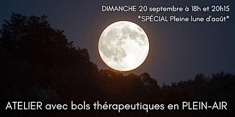 *Pleine lune de septembre* ATELIER avec bols thérapeutiques en PLEIN-AIR billets