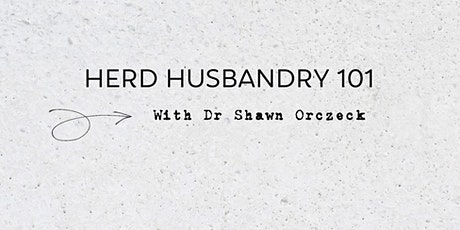 Husbandry  101 with Dr. Shawn Orczeck tickets