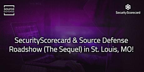 SecurityScorecard & Source Defense Roadshow (The Sequel) in St. Louis! tickets