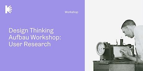 Design Thinking Aufbau-Workshop: User Research Tickets
