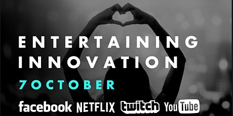 ENTERTAINING INNOVATION : FACEBOOK ★ NETFLIX  ★ TWITCH ★ YOUTUBE tickets