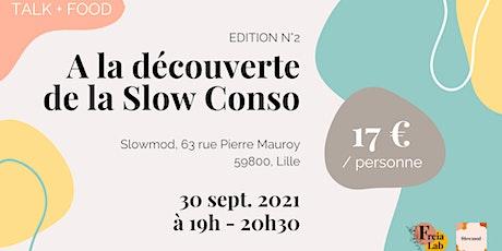 Edition N°2 : A la découverte de la Slow Conso tickets