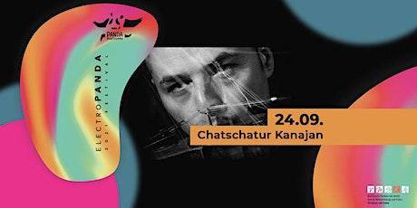 Chatschatur Kanajan (Moscow/Berlin) | electroPANDA # 3 Tickets