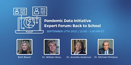 Pandemic Data Initiative Expert Forum: Back to School tickets