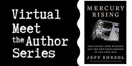 "Virtual Talk: ""Mercury Rising"" with Jeff Shesol tickets"