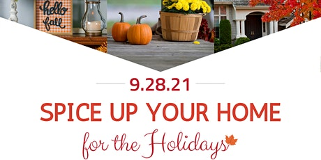 Spice Up Your Home for the Holidays! tickets