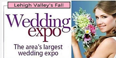 Lehigh Valley's Largest Fall Bridal Show Event tickets