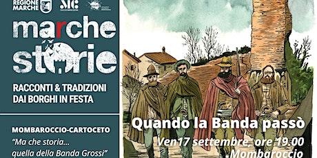 MARCHESTORIE_MOMBAROCCIO/CARTOCETO: Quando la Banda passò. biglietti