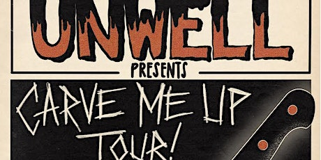 Carve Me Up Tour! Featuring Unwell and Sink In tickets
