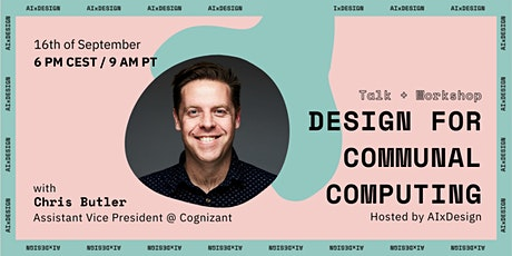 AIxDesign: Design for Communal Computing Devices Workshop w/ Chris Butler tickets