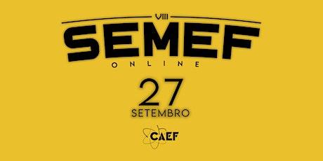 VIII Semana de Engenharia Física (SEMEF) - EEL/USP ingressos