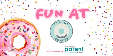 Fred Parent Fun at Freddy Donuts tickets