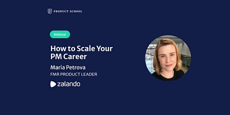 Webinar: How to Scale Your PM Career by fmr Zalando Product Leader tickets