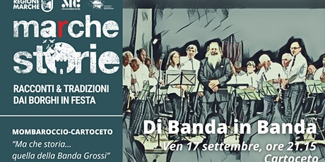 MARCHESTORIE_MOMBAROCCIO/CARTOCETO: Di Banda in Banda biglietti