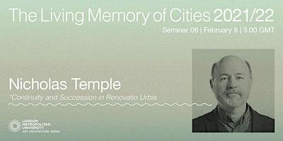 Nicholas Temple: Continuity and Succession in Renovatio Urbis