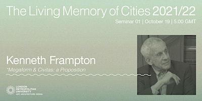 Kenneth Frampton: Megaform & Civitas