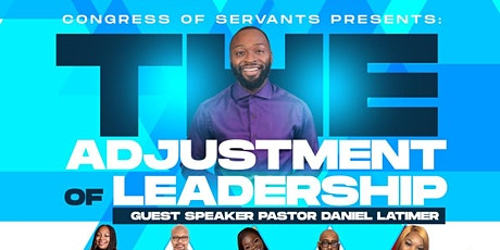 """""""The Adjustment of Leadership""""  Presented By Congress Of Servants tickets"""