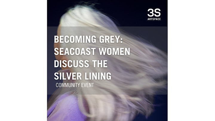 Becoming Grey: Seacoast Women Discuss the Silver Lining - Community Event image