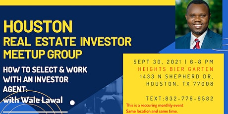 Houston Monthly Meetup - How To Select & Work With An Investor Agent tickets