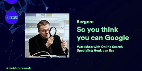 Workshop with Henk van Ess: So you think you can Google tickets