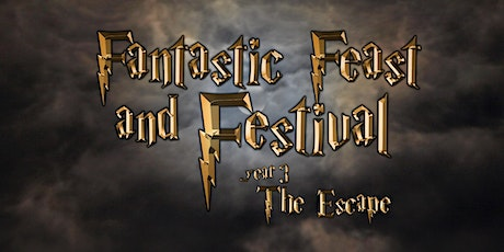 FANTASTIC FEAST AND FESTIVAL - YEAR 3 - THE ESCAPE tickets