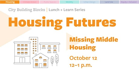 City Building Blocks Lunch + Learn: Missing Middle Housing tickets
