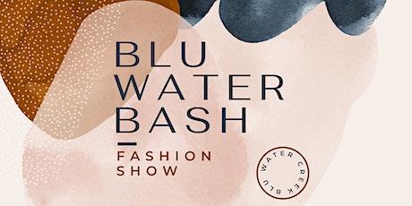 The Blu Water Bash Fashion Show tickets