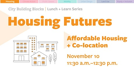City Building Blocks Lunch + Learn: Affordable Housing & Co-location tickets