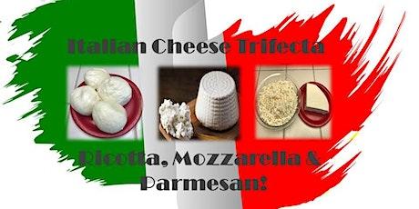 Cheesemaking - Italian Trifecta: Ricotta Mozzarella & Parmesan tickets
