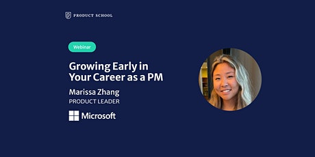 Webinar: Growing Early in Your Career as a PM by Microsoft Product Leader tickets