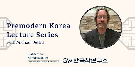 Premodern Korea Lecture Series with Michael Pettid tickets