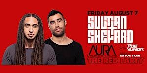 Sultan + Shepard @AURA Fri Aug 7th 2015