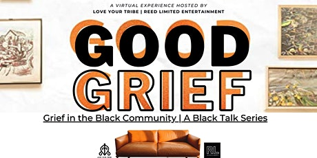 Good Grief: Grief in the Black Community tickets