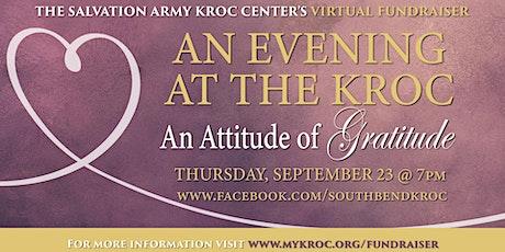 An Evening at The Kroc's Virtual Fundraiser - An Attitude of Gratitude! tickets