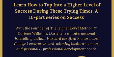 Learn How to Tap Into a Higher Level of Success During These Trying Times tickets