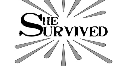 She Survived: Journey To Empowerment tickets