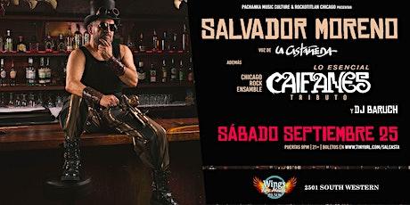 Salvador Moreno Voz de La Castañeda & Tributo a Caifanes tickets