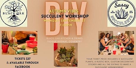 Autumn Vibes Succulent DIY Workshop at Black Oak! tickets