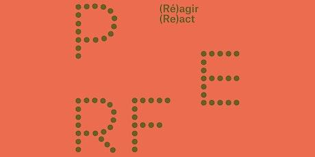 PERF (Ré)agir / (Re)act — Soirée #1 tickets