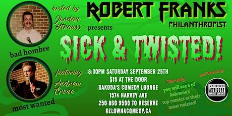 Robert Franks presents Sick & Twisted at Dakoda's Comedy Lounge tickets